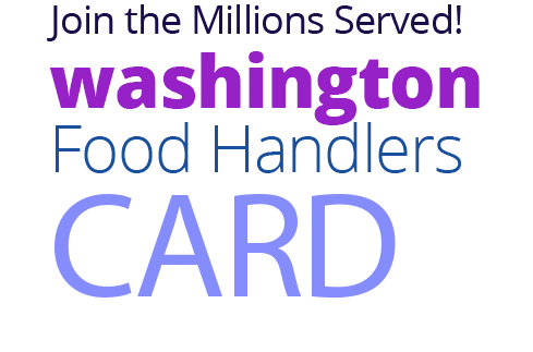 Join the Millions Served! WASHINGTON-DC Food Handlers Card